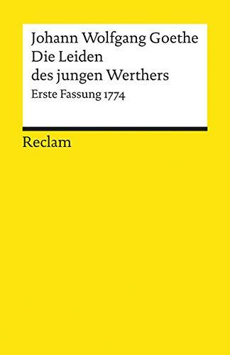 Die Leiden des jungen Werthers: Erste Fassung: Goethe, Johann Wolfgang