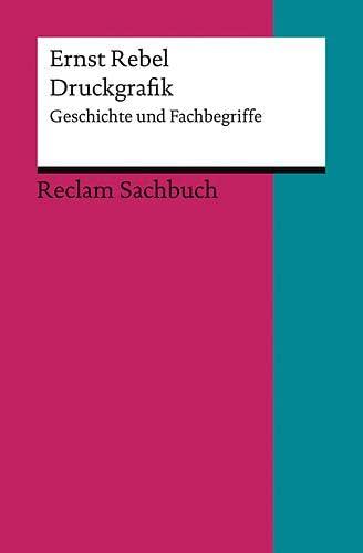 Druckgrafik: Geschichte und Fachbegriffe (Paperback): Ernst Rebel