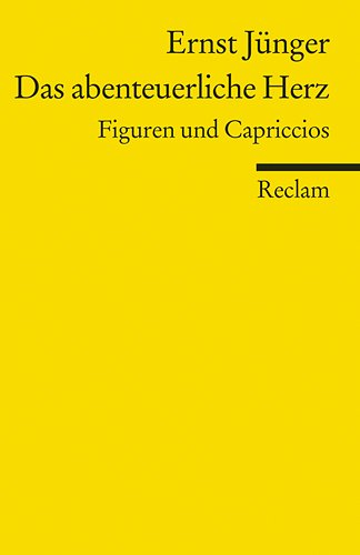 Das abenteuerliche Herz: Figuren und Capriccios: Ernst Jünger