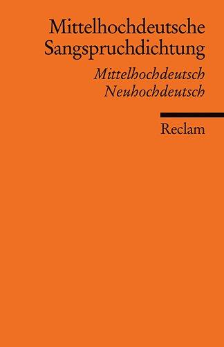 Mittelhochdeutsche Sangspruchdichtung des 13. Jahrhunderts: Mittelhochdeutsch/Neuhochdeutsch