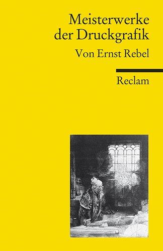 Meisterwerke der Druckgrafik: Rebel, Ernst