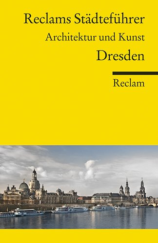 Reclams Stadtefuhrer Dresden: Architektur und Kunst: Barbara Borngasser