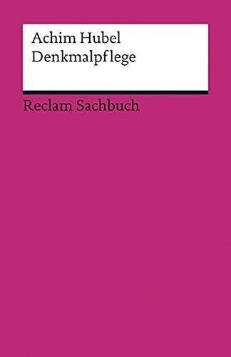 9783150188132: Denkmalpflege: Geschichte - Themen - Aufgaben. Eine Einführung