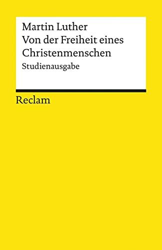 Von der Freiheit eines Christenmenschen: Studienausgabe: Martin Luther