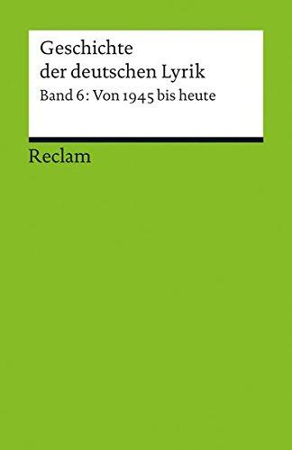 9783150188934: Geschichte der deutschen Lyrik. Band 6: Von 1945 bis heute