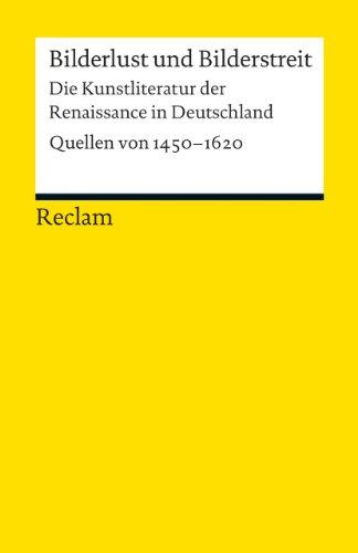 9783150189696: Bilderlust und Bilderstreit. Die Kunstliteratur der Renaissance in Deutschland: Quellen von 1450-1620