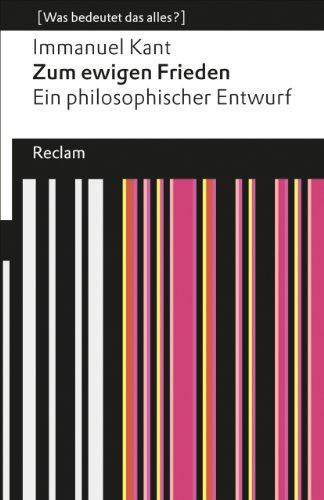 9783150190654: Zum ewigen Frieden : Ein philosophischer Entwurf (Was bedeutet das alles?) (Reclam Universal-Bibliothek)