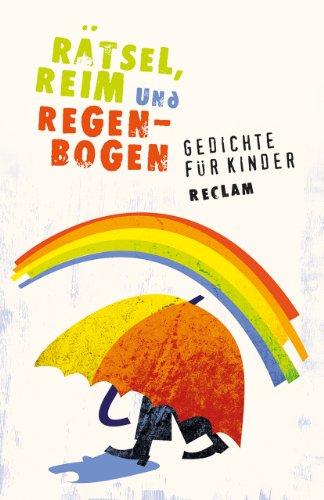 9783150190777: Rätsel, Reim und Regenbogen: Gedichte für Kinder