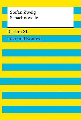 Schachnovelle: Reclam XL - Text und Kontext: Stefan Zweig, Florian
