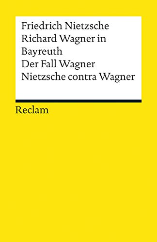 9783150191675: Richard Wagner in Bayreuth. Der Fall Wagner. Nietzsche contra Wagner