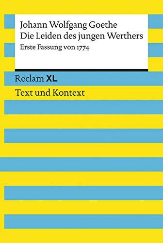 9783150192351: Die Leiden des jungen Werthers. Erste Fassung von 1774: Reclam XL - Text und Kontext