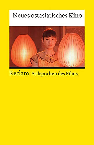 9783150193167: Neues ostasiatisches Kino: (Stilepochen des Films)