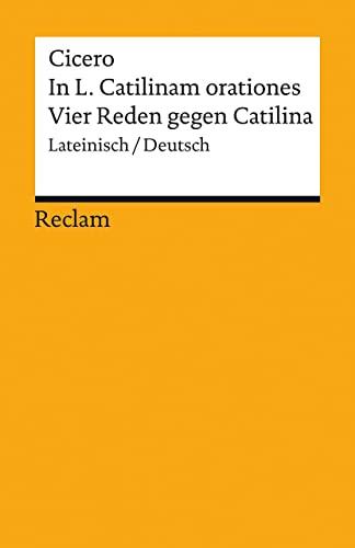 In L. Catilinam orationes / Vier Reden: Cicero