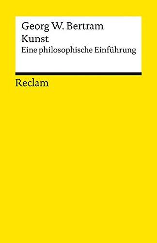 9783150194133: Kunst: Eine philosophische Einführung