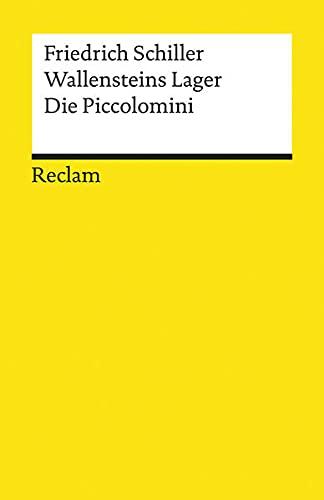 Wallensteins Lager. Die Piccolomini: Ein dramatisches Gedicht: Schiller, Friedrich