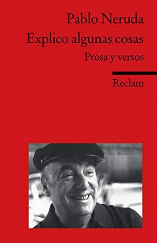 Explico algunas cosas: Neruda, Pablo