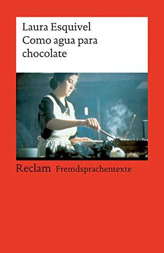 9783150197387: Como agua para chocolate: Novela de entregas mensuales, con recetas, amores y remedios caseros