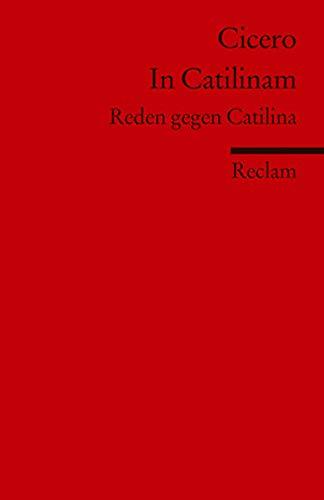 In Catilinam: Reden gegen Catilina: Cicero