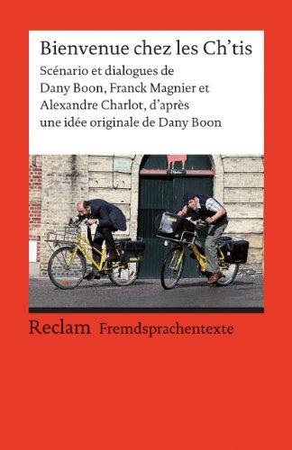9783150198216: Bienvenue chez les Ch'tis: Sc�nario et dialogues de Dany Boon, Franck Magnier et Alexandre Charlot, d'apr�s une id�e originale de Dany Boon (Fremdsprachentexte)