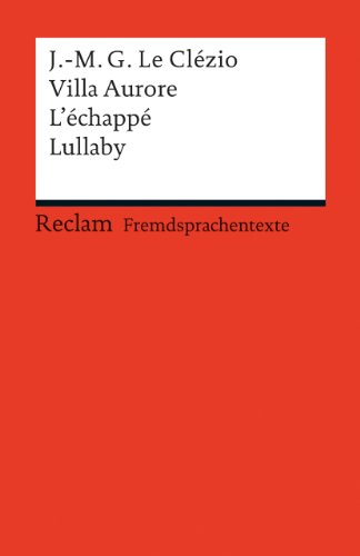Villa Aurore / L'echappe / Lullaby: Jean-Marie Gustave Le