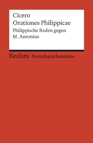 9783150198643: Orationes Philippicae: Philippische Reden gegen M. Antonius (Fremdsprachentexte)