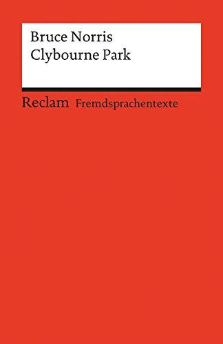 9783150199039: Clybourne Park: A Play in Two Acts. Englischer Text mit deutschen Worterklärungen