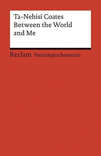 9783150199305: Between the World and Me (Reclam Universal-Bibliothek)