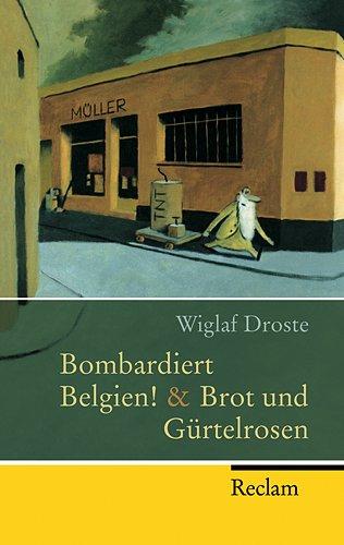9783150200438: Bombardiert Belgien! / Brot und Gürtelrosen