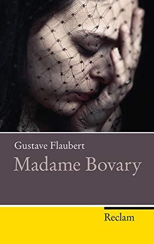 Madame Bovary: Sittenbild aus der Provinz: Gustave Flaubert