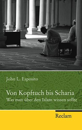 Von Kopftuch bis Scharia: Esposito, John L.