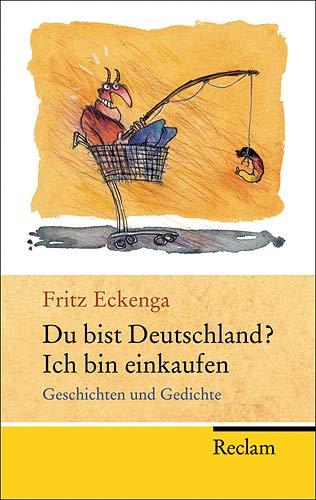 9783150201404: Du bist Deutschland? Ich bin einkaufen: Geschichten und Gedichte