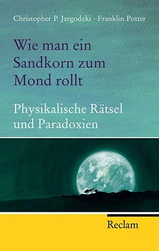 Wie man ein Sandkorn zum Mond rollt: