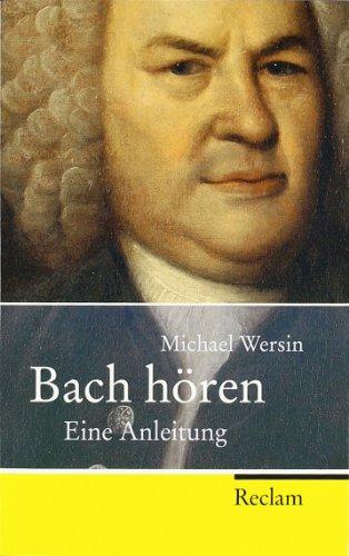 9783150202074: Bach hören: Eine Anleitung