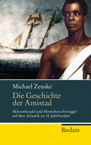 9783150202678: Zeuske, M: Geschichte der Amistad