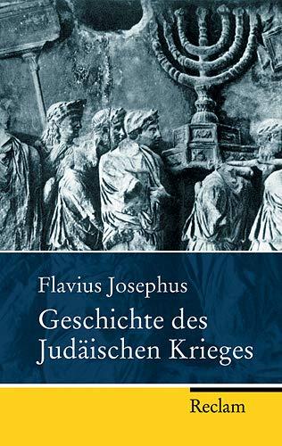 Geschichte des Judäischen Krieges: Flavius Josephus