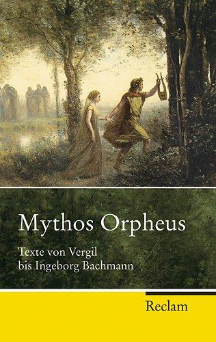 9783150215906: Mythos Orpheus: Texte von Vergil bis Ingeborg Bachmann