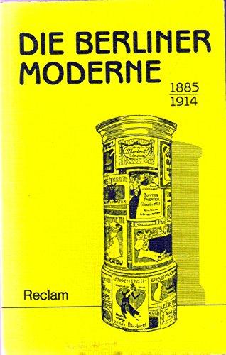 DIE BERLINER MODERNE 1885 - 1914: Schutte, J. / P. Sprengel (Hrsg.)