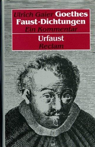 Goethes Faust-Dichtungen, Bd.1, Urfaust: Gaier, Ulrich: