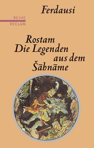9783150500392: Rostam: Die Legenden aus dem Sahname
