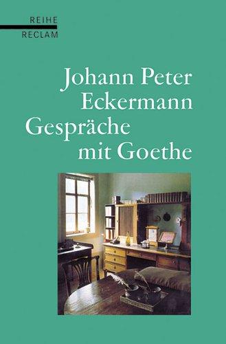 9783150520024: Gespräche mit Goethe in den letzten Jahren seines Lebens