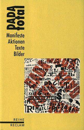 9783150593028: DADA total: Manifeste, Aktionen, Texte, Bilder