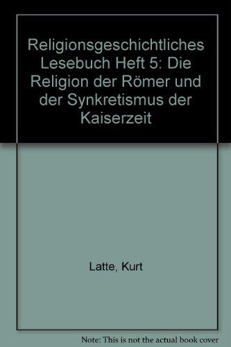 9783161122217: Die Religion Der Romer Und Der Synkretismus Der Kaiserzeit (Religionsgeschichtliches Lesebuch)