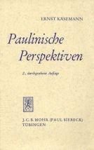Paulinische Perspektiven: Käsemann, Ernst