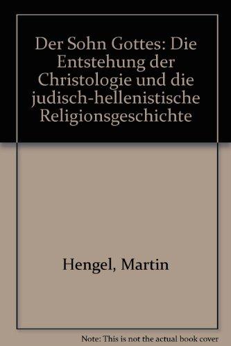9783161367410: Der Sohn Gottes: Die Entstehung der Christologie und die judisch-hellenistische Religionsgeschichte