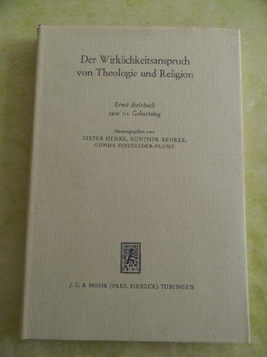 9783161385421: Der Wirklichkeitsanspruch von Theologie und Religion: D. sozialeth. Herausforderung : Ernst Steinbach zum 70. Geburtstag