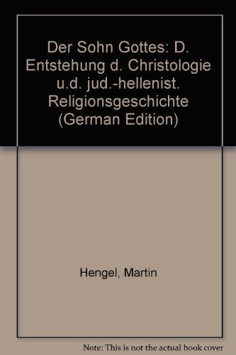 9783161394515: Der Sohn Gottes. Die Entstehung der Christologie und die jüdisch-hellenistische Religionsgeschichte