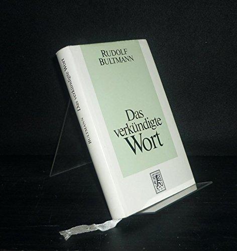 9783161448447: Das verkündigte Wort: Predigten - Andachten - Ansprachen 1906-1941