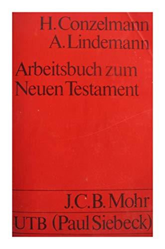 Arbeitsbuch zum Neuen Testament: Conzelmann, H.; Lindemann,