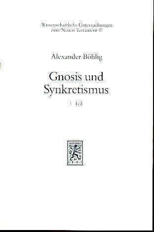 9783161452994: Gnosis und Synkretismus. Gesammelte Aufsätze zur spätantiken Religionsgeschichte (Wissenschaftliche Untersuchungen Zum Neuen Testament)