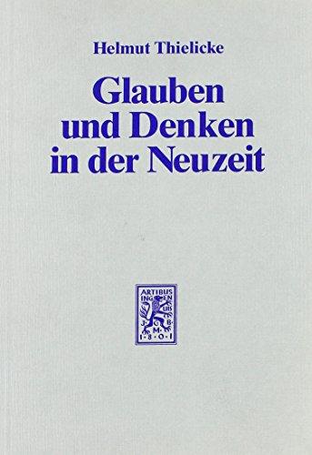9783161453366: Glauben Und Denken in Der Neuzeit: Die Grossen Systeme Der Theologie Und Religionsphilosophie (German Edition)